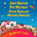QUARTET LIVE(2009): GARY BURTON/ PAT METHENY/ STEVE SWALLOW/ ANTONIO SANCHEZ