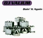 M) DJ Valium -> Doin' It Again