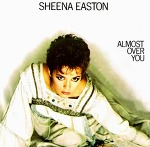 M) Sheena Easton –> Almost Over You