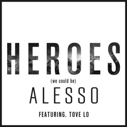 Heroes - Alesso Feat. Tove Lo / 2014