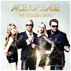 Golden Ratio - Ace Of Base / 2010