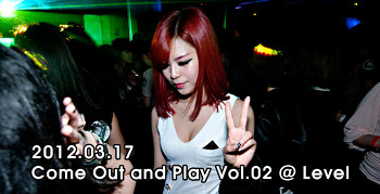 [ 2012.03.17 ] Come Out and Play Vol.02 @ Level