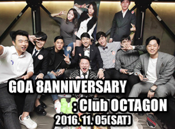 2016. 11. 05 (SAT) GOA 8YEARS ANNIVERSARY [GOA PARTY] @ OCTAGON
