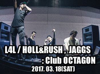 2017. 03. 18 (SAT) L4L/HOLL&RUSH ,  JAGGS @ OCTAGON