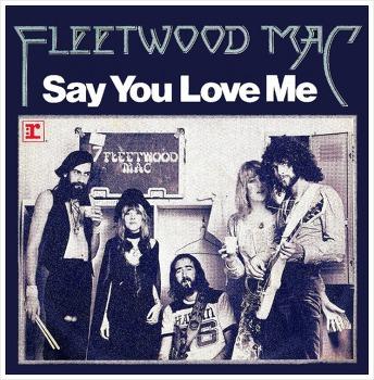 Say You Love Me - Fleetwood Mac / 1975