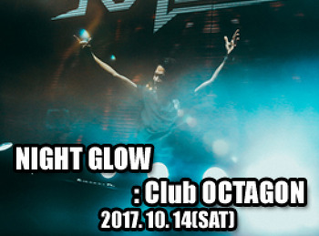 2017. 10. 14 (SAT) NIGHT GLOW @ OCTAGON