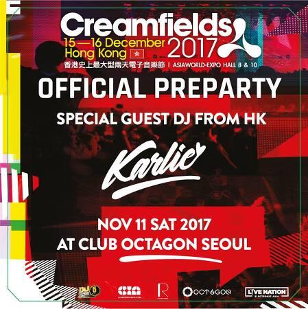 2017. 11. 11 (SAT) CREAMFIELDS FESTIVAL HONGKONG PRE-PARTY @ OCTAGON