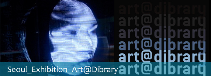 [Seoul_Exhibition] Art@Dibrary