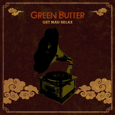 Green Butter/Get Mad Relax LP 'New Release'