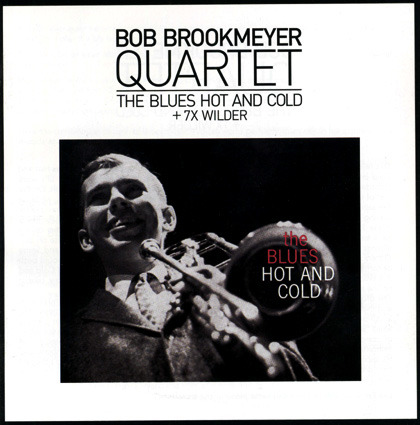 Bob Brookmeyer Quartet - The Blues Hot And Cold + 7X Wilder