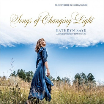 Kathryn Kaye[2018, Songs of Changing Light].